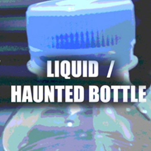 Liquid & Haunted Bottle