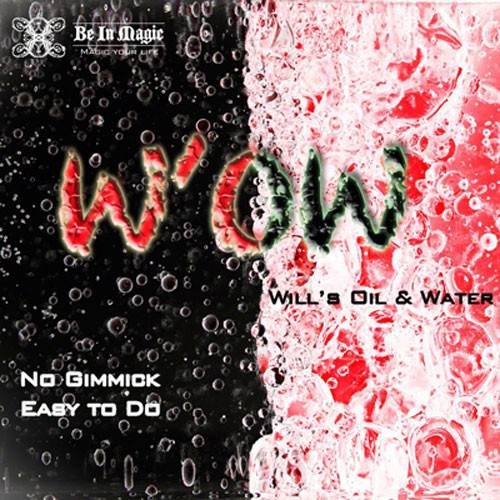 W.O.W. (Will's Oil & Water)