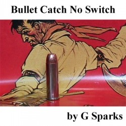 Bullet Catch No Switch